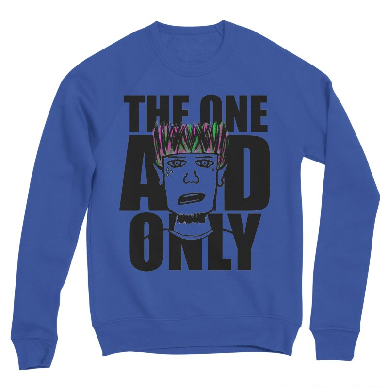 The One And Only Men's Sponge Fleece Sweatshirt by GameBr8ker Artist Shop