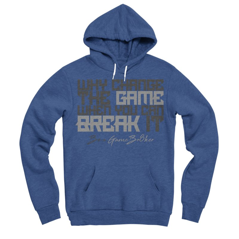 Be A GameBr8ker Women's Sponge Fleece Pullover Hoody by GameBr8ker Artist Shop