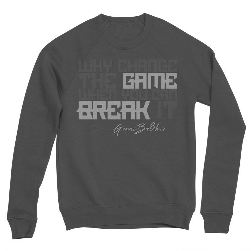 Be A GameBr8ker Women's Sponge Fleece Sweatshirt by GameBr8ker Artist Shop