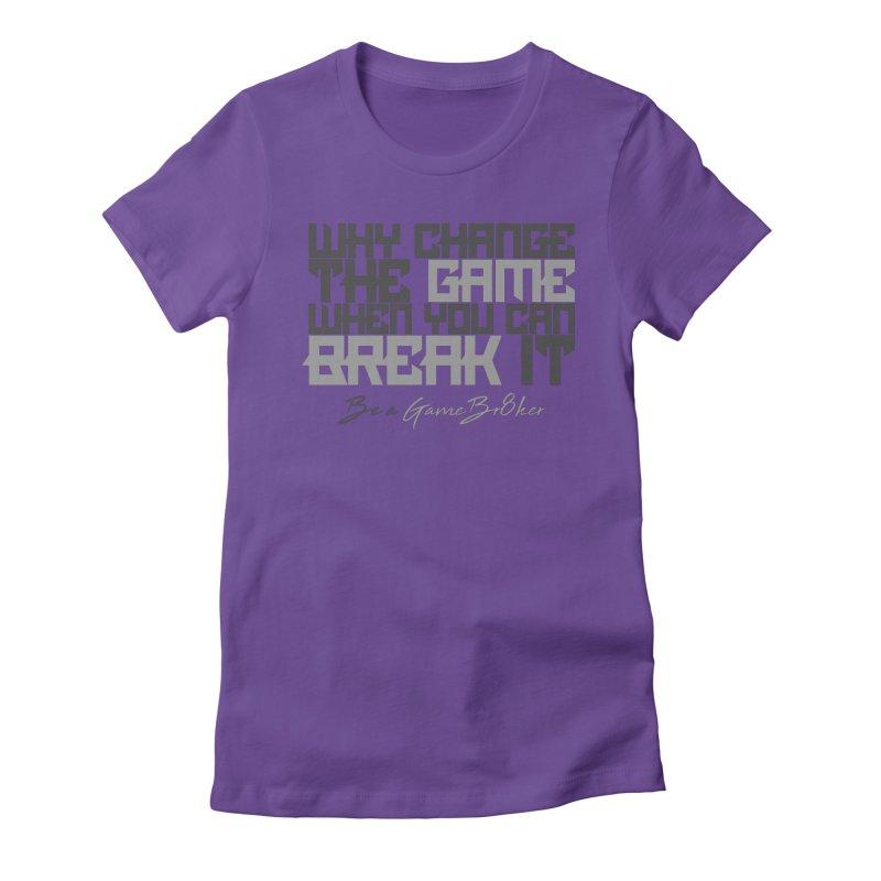 Be A GameBr8ker Women's Fitted T-Shirt by GameBr8ker Artist Shop