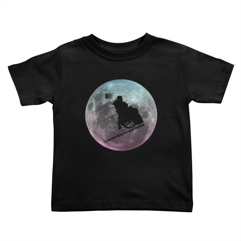 Jumped the Stark Kids Toddler T-Shirt by Gamma Bomb - Explosively Mutating Your Look