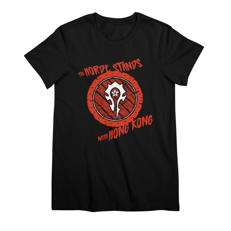 The Horde Stands With Hong Kong Women's Premium T-Shirt by Gamma Bomb - Explosively Mutating Your Look