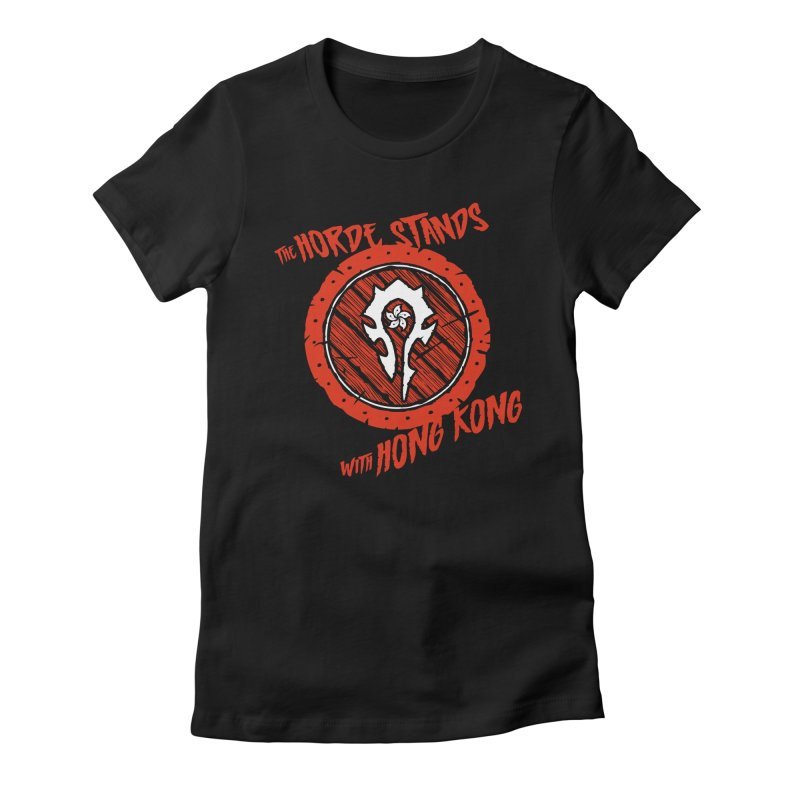 The Horde Stands With Hong Kong Women's Fitted T-Shirt by Gamma Bomb - Explosively Mutating Your Look