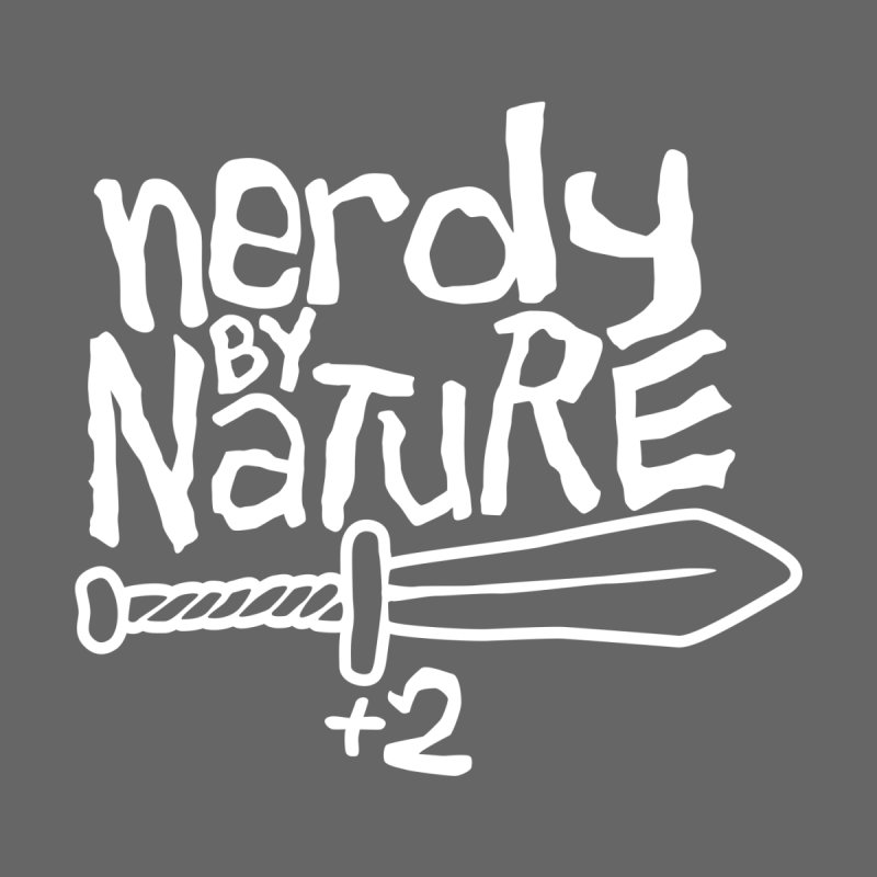 Nerdy By Nature by Gamma Bomb - A Celebration of Imagination
