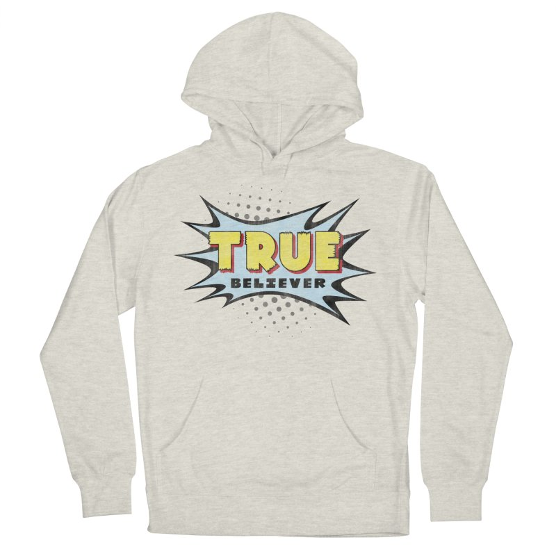 True Believer - Mighty Flavor Men's Pullover Hoody by Gamma Bomb - A Celebration of Imagination
