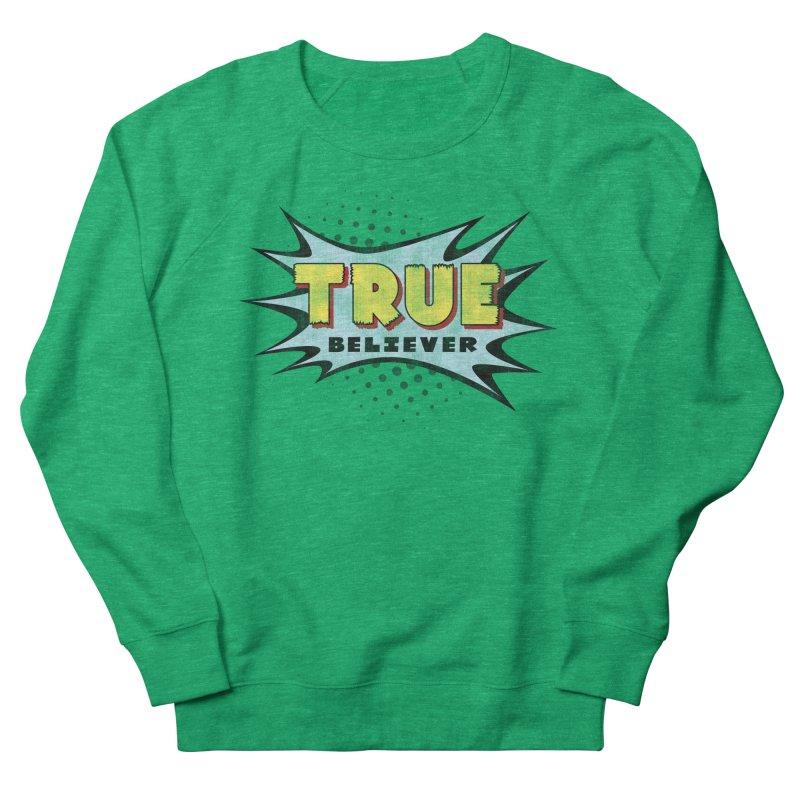 True Believer - Mighty Flavor Men's Sweatshirt by Gamma Bomb - A Celebration of Imagination