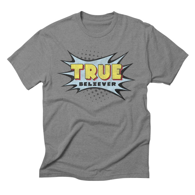 True Believer - Mighty Flavor Men's Triblend T-Shirt by Gamma Bomb - A Celebration of Imagination