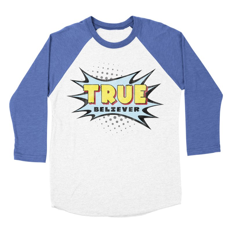 True Believer - Mighty Flavor Women's Baseball Triblend T-Shirt by Gamma Bomb - A Celebration of Imagination