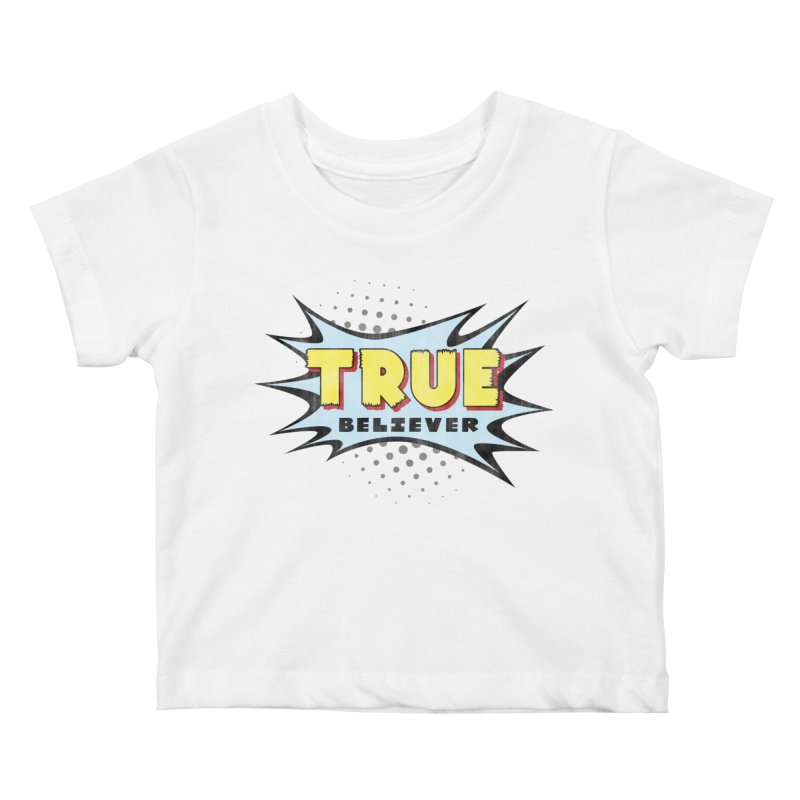 True Believer - Mighty Flavor Kids Baby T-Shirt by Gamma Bomb - A Celebration of Imagination