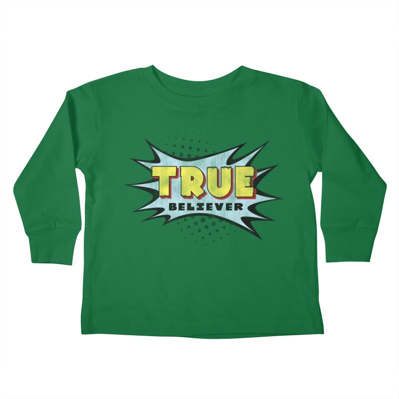 True Believer - Mighty Flavor Kids Toddler Longsleeve T-Shirt by Gamma Bomb - A Celebration of Imagination