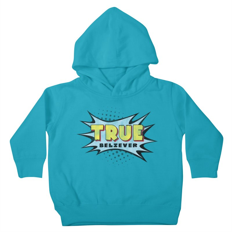 True Believer - Mighty Flavor Kids Toddler Pullover Hoody by Gamma Bomb - A Celebration of Imagination