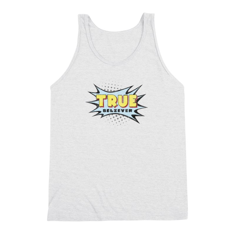 True Believer - Mighty Flavor Men's Triblend Tank by Gamma Bomb - A Celebration of Imagination