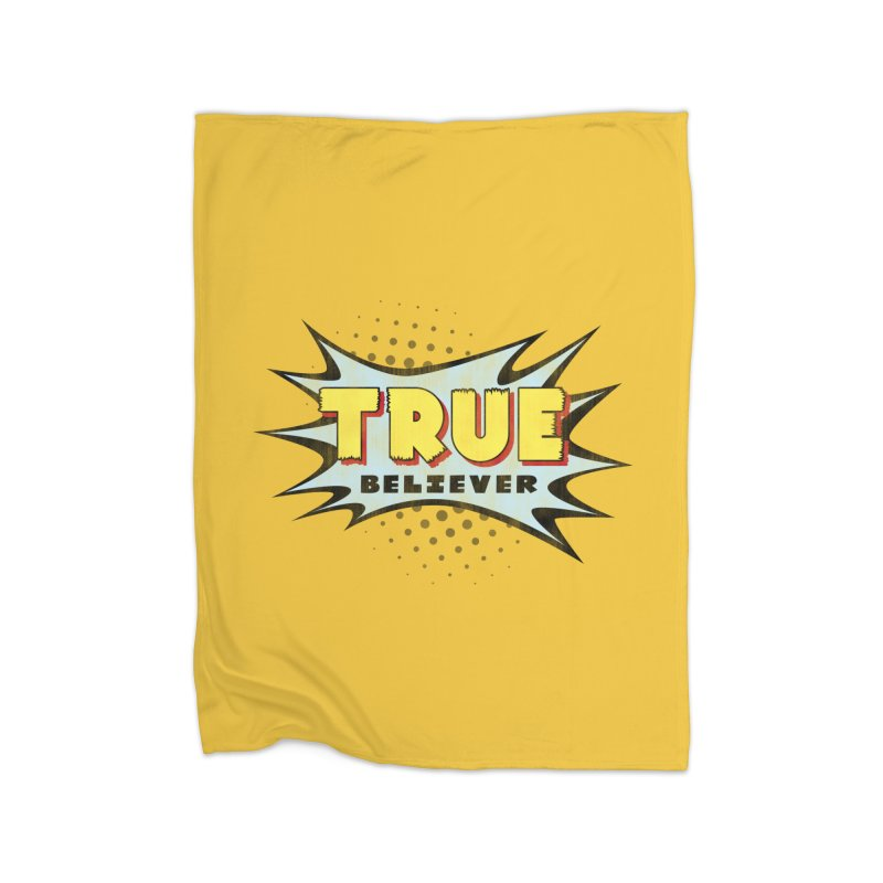 True Believer - Mighty Flavor Home Blanket by Gamma Bomb - A Celebration of Imagination