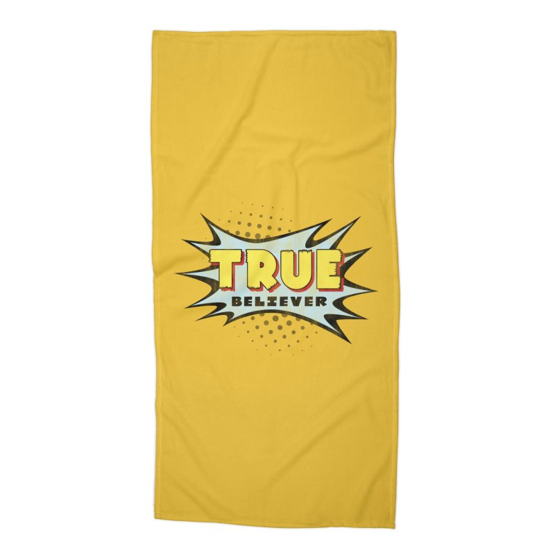 True Believer - Mighty Flavor Accessories Beach Towel by Gamma Bomb - A Celebration of Imagination