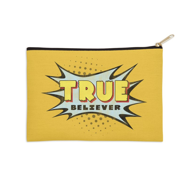 True Believer - Mighty Flavor Accessories Zip Pouch by Gamma Bomb - A Celebration of Imagination