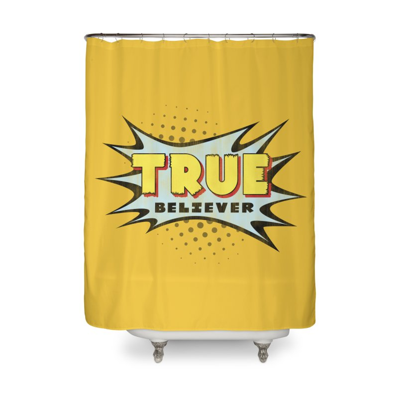 True Believer - Mighty Flavor Home Shower Curtain by Gamma Bomb - A Celebration of Imagination