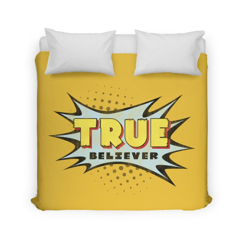 True Believer - Mighty Flavor Home Duvet by Gamma Bomb - A Celebration of Imagination