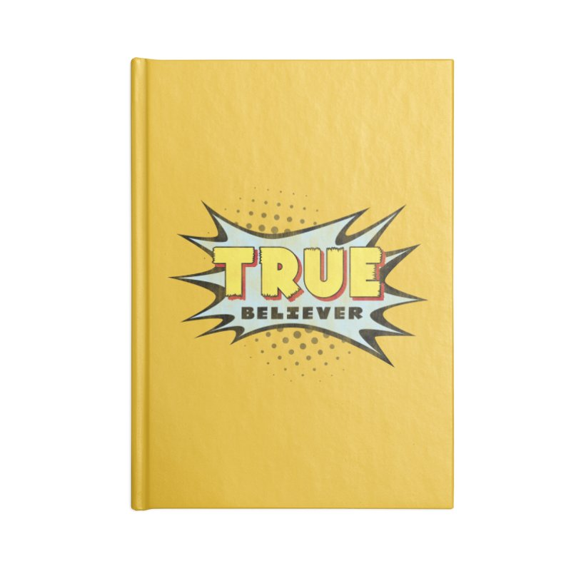 True Believer - Mighty Flavor Accessories Notebook by Gamma Bomb - A Celebration of Imagination