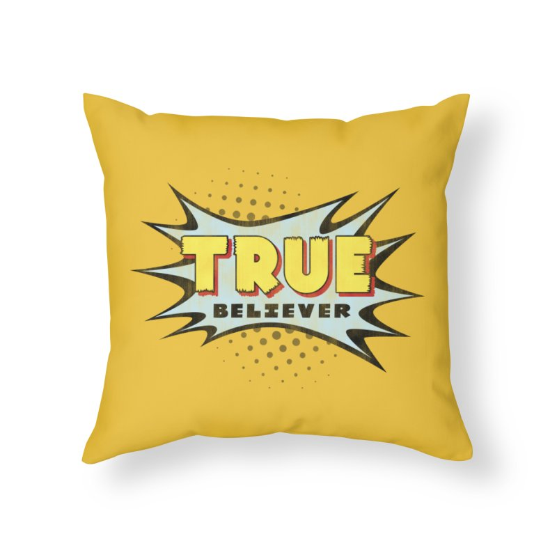 True Believer - Mighty Flavor Home Throw Pillow by Gamma Bomb - A Celebration of Imagination
