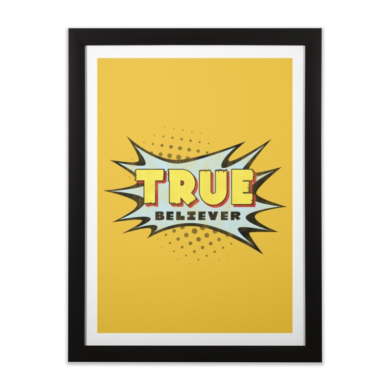 True Believer - Mighty Flavor Home Framed Fine Art Print by Gamma Bomb - A Celebration of Imagination