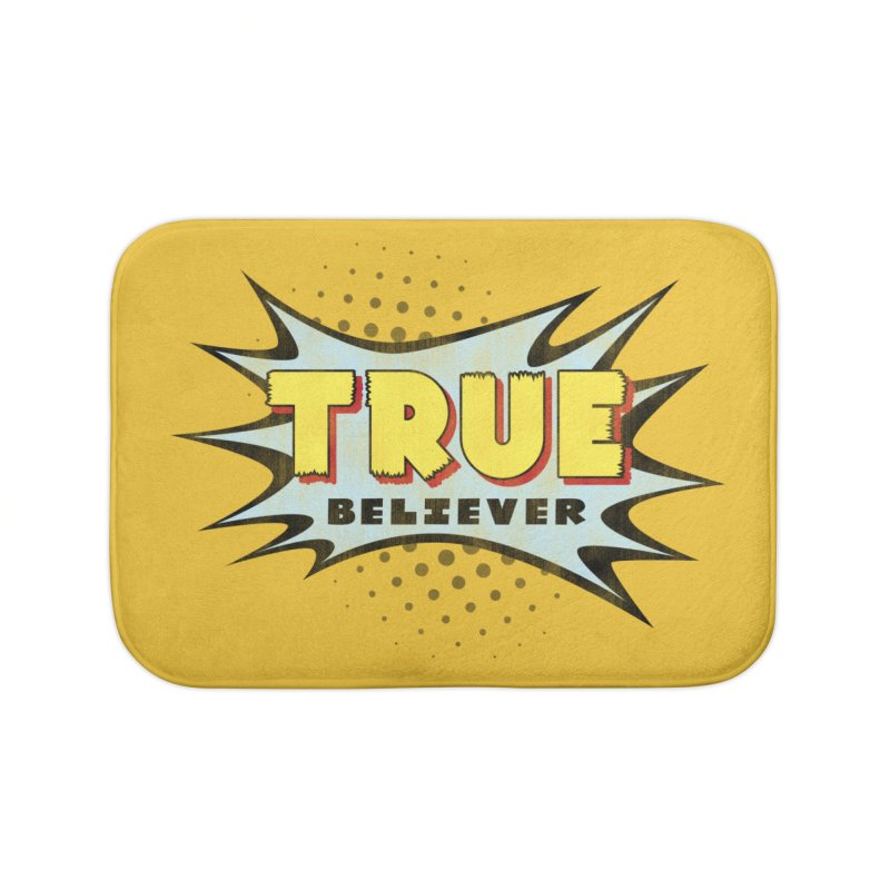 True Believer - Mighty Flavor Home Bath Mat by Gamma Bomb - A Celebration of Imagination
