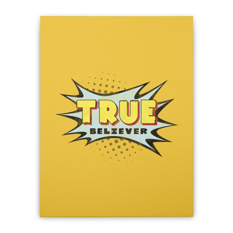 True Believer - Mighty Flavor Home Stretched Canvas by Gamma Bomb - A Celebration of Imagination