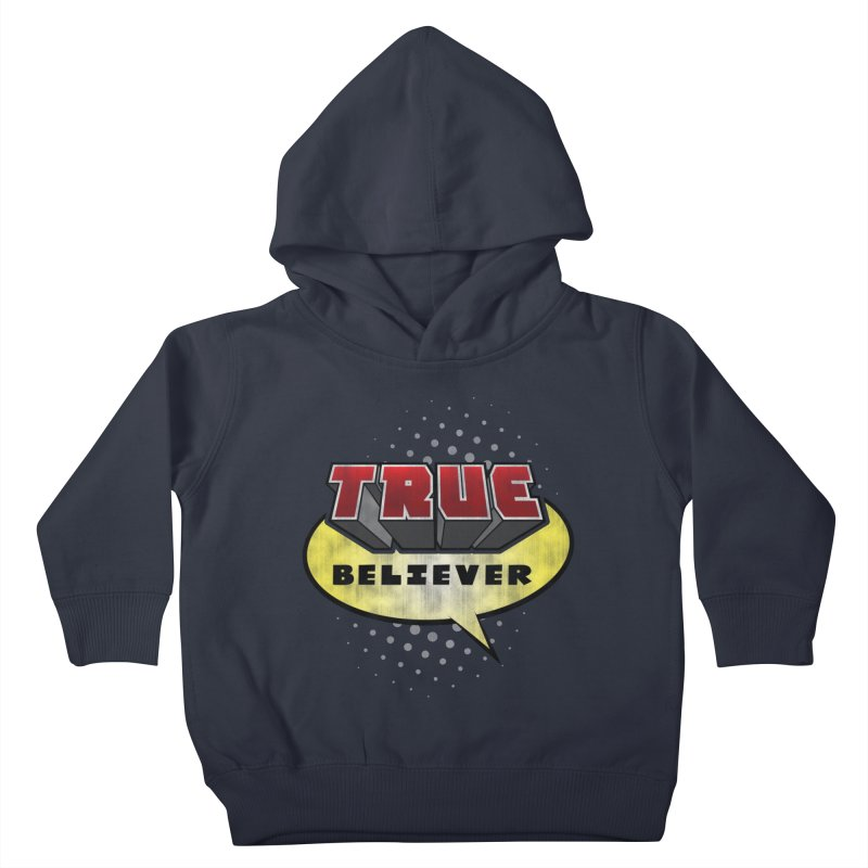 True Believer - Mouthy Merc Flavor Kids Toddler Pullover Hoody by Gamma Bomb - A Celebration of Imagination