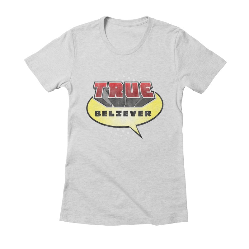 True Believer - Mouthy Merc Flavor Women's Fitted T-Shirt by Gamma Bomb - A Celebration of Imagination