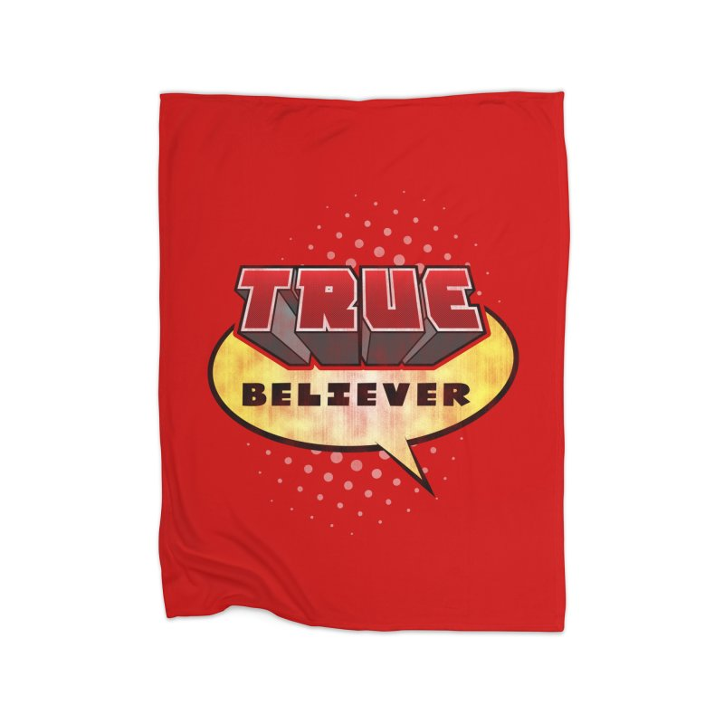 True Believer - Mouthy Merc Flavor Home Blanket by Gamma Bomb - A Celebration of Imagination