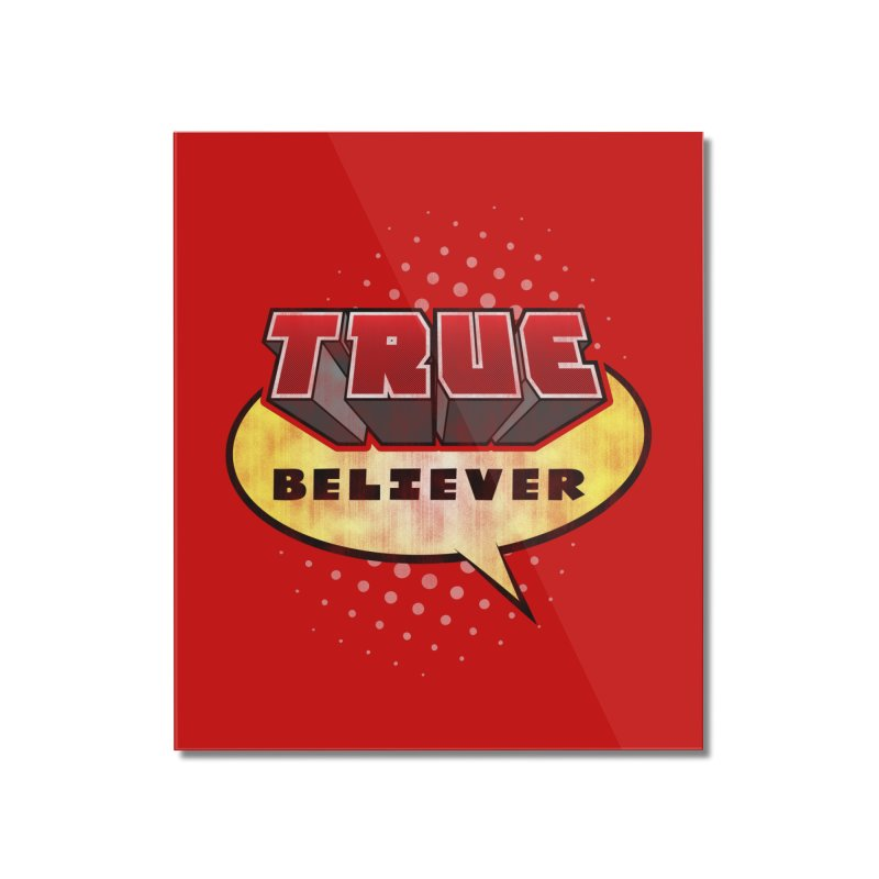 True Believer - Mouthy Merc Flavor Home Mounted Acrylic Print by Gamma Bomb - A Celebration of Imagination