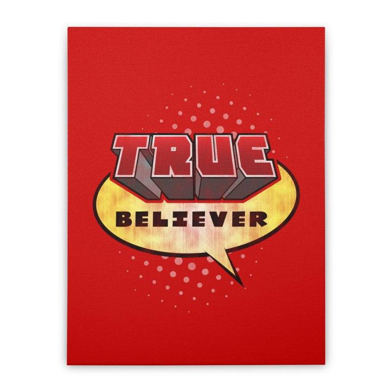 True Believer - Mouthy Merc Flavor Home Stretched Canvas by Gamma Bomb - A Celebration of Imagination