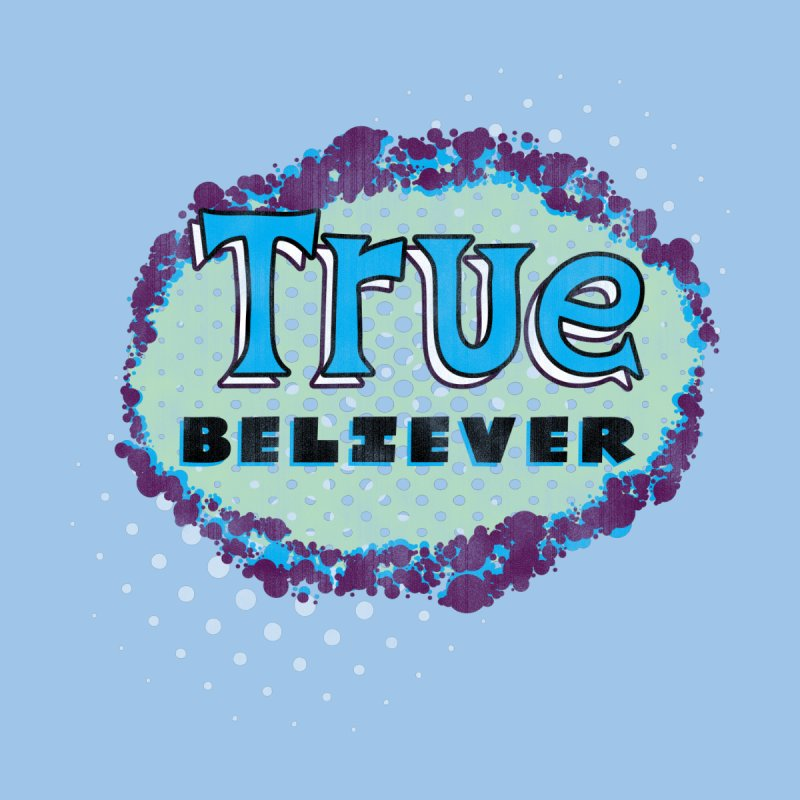 True Believer - Fantastic Flavor Women's Scoop Neck by Gamma Bomb - A Celebration of Imagination