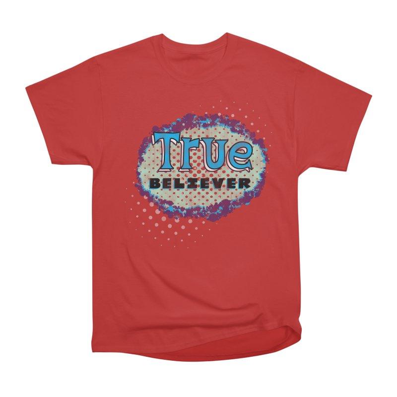 True Believer - Fantastic Flavor Women's Classic Unisex T-Shirt by Gamma Bomb - A Celebration of Imagination