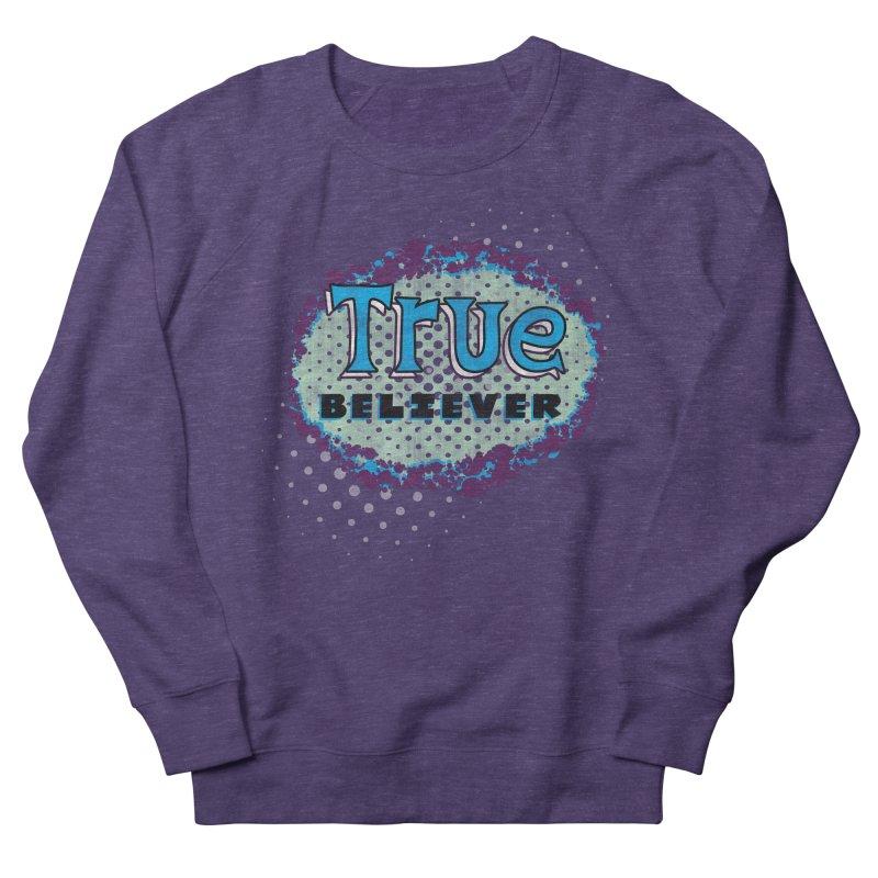 True Believer - Fantastic Flavor Men's Sweatshirt by Gamma Bomb - A Celebration of Imagination