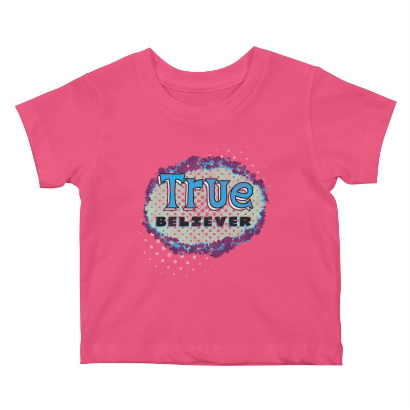 True Believer - Fantastic Flavor Kids Baby T-Shirt by Gamma Bomb - A Celebration of Imagination