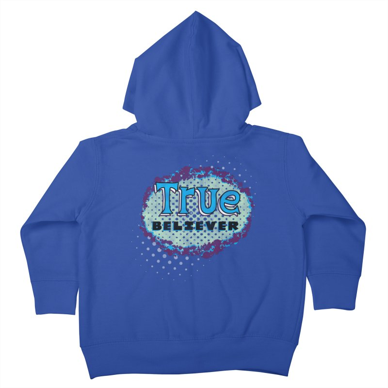 True Believer - Fantastic Flavor Kids Toddler Zip-Up Hoody by Gamma Bomb - A Celebration of Imagination