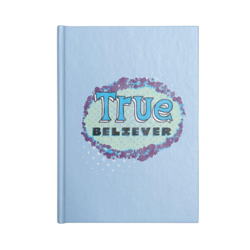 True Believer - Fantastic Flavor Accessories Notebook by Gamma Bomb - A Celebration of Imagination