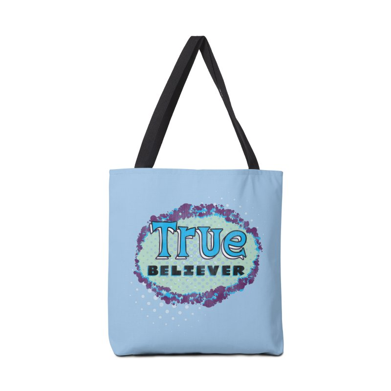 True Believer - Fantastic Flavor Accessories Tote Bag Bag by Gamma Bomb - Explosively Mutating Your Look