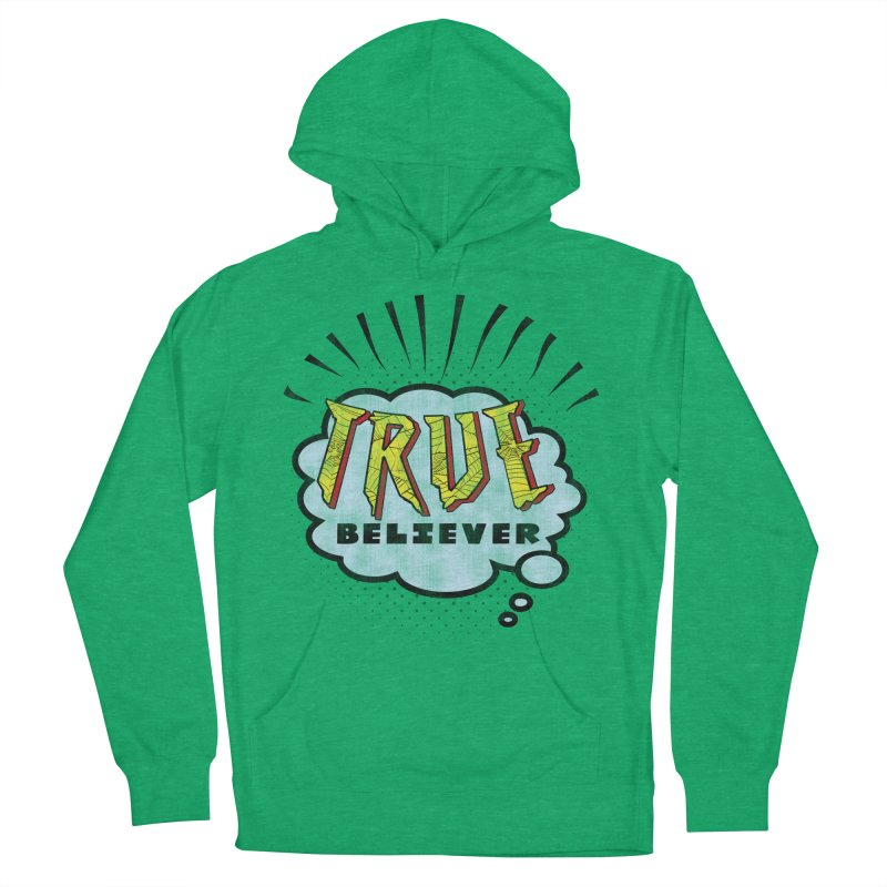 True Believer - Tingling Flavor Women's Pullover Hoody by Gamma Bomb - A Celebration of Imagination