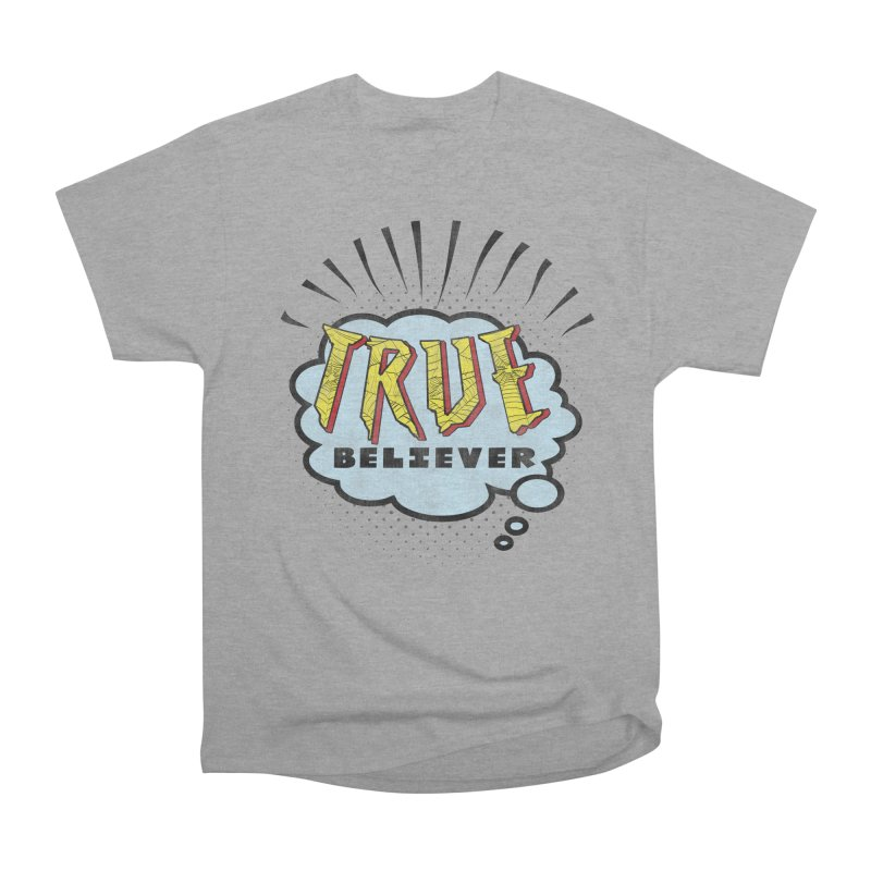 True Believer - Tingling Flavor Women's Classic Unisex T-Shirt by Gamma Bomb - A Celebration of Imagination