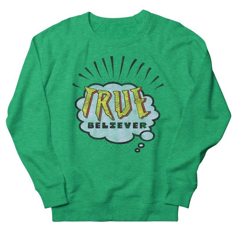 True Believer - Tingling Flavor Women's Sweatshirt by Gamma Bomb - Explosively Mutating Your Look