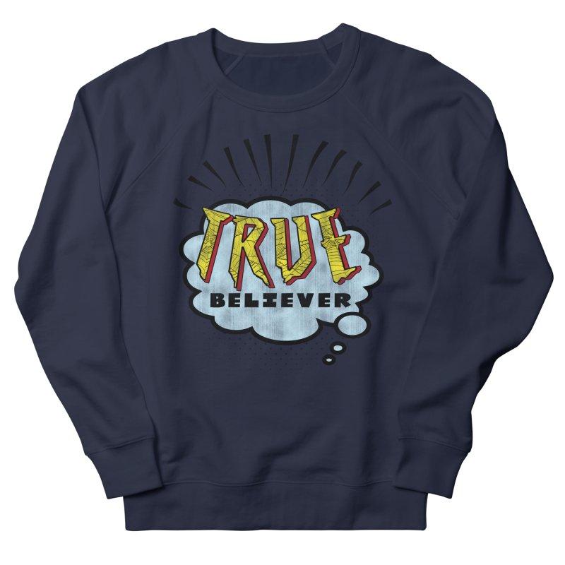 True Believer - Tingling Flavor Women's Sweatshirt by Gamma Bomb - A Celebration of Imagination