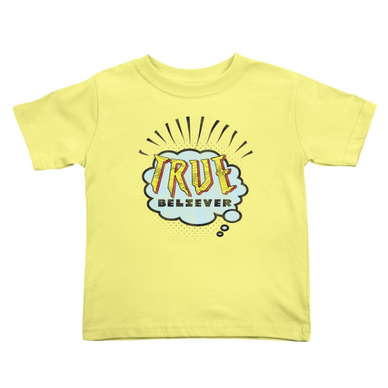True Believer - Tingling Flavor Kids Toddler T-Shirt by Gamma Bomb - A Celebration of Imagination