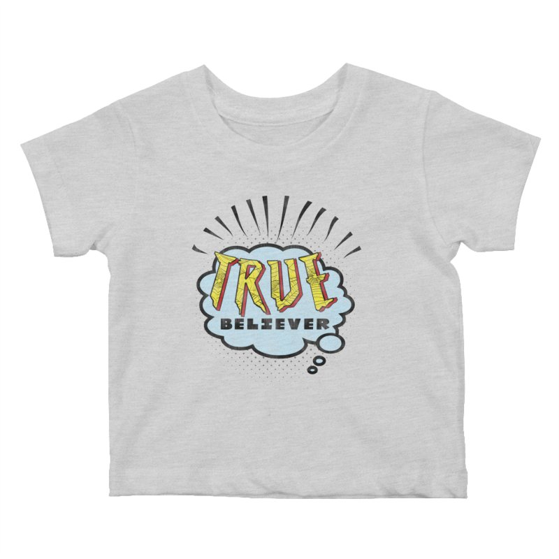 True Believer - Tingling Flavor Kids Baby T-Shirt by Gamma Bomb - A Celebration of Imagination