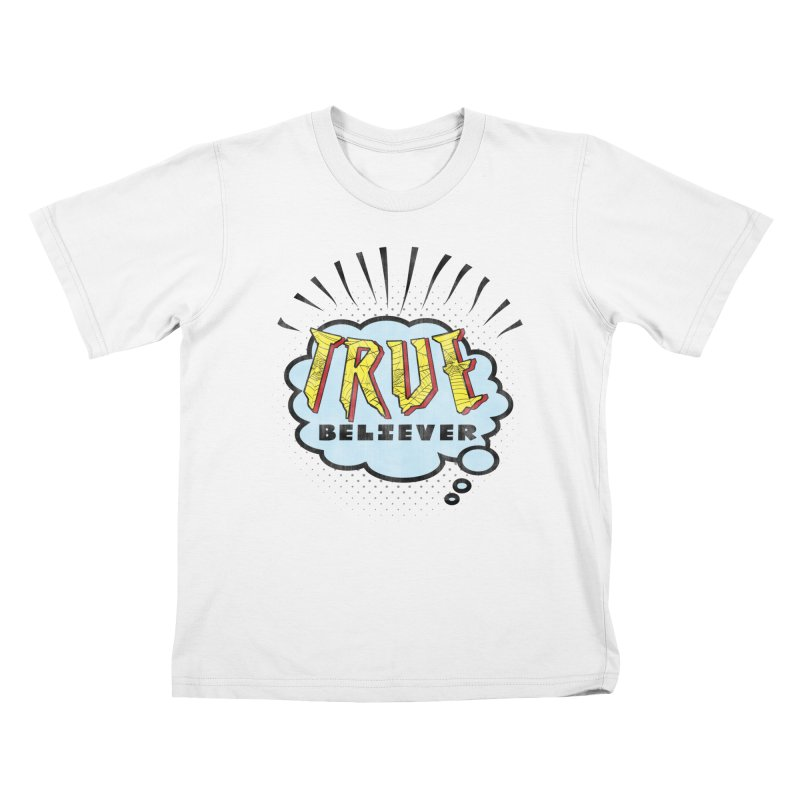 True Believer - Tingling Flavor Kids T-Shirt by Gamma Bomb - A Celebration of Imagination