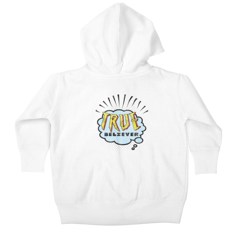 True Believer - Tingling Flavor Kids Baby Zip-Up Hoody by Gamma Bomb - A Celebration of Imagination