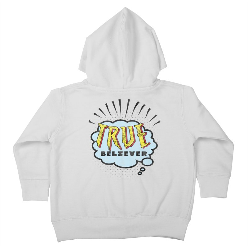 True Believer - Tingling Flavor Kids Toddler Zip-Up Hoody by Gamma Bomb - A Celebration of Imagination