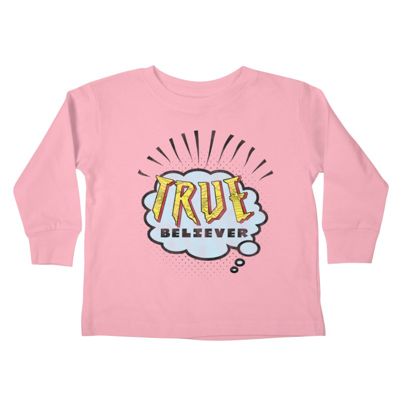 True Believer - Tingling Flavor Kids Toddler Longsleeve T-Shirt by Gamma Bomb - A Celebration of Imagination