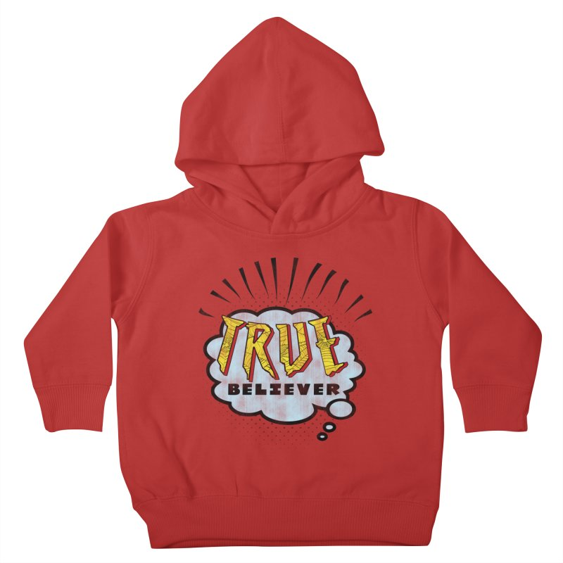True Believer - Tingling Flavor Kids Toddler Pullover Hoody by Gamma Bomb - A Celebration of Imagination