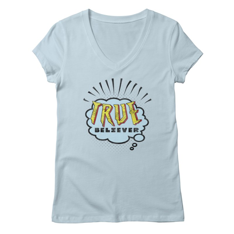 True Believer - Tingling Flavor Women's V-Neck by Gamma Bomb - A Celebration of Imagination